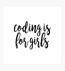 Coding is for Girls | Feminism Photographic Print