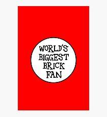 WORLD'S BIGGEST BRICK FAN Photographic Print