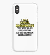Funny Civil Engineer .. Superior Intelligence iPhone Case/Skin
