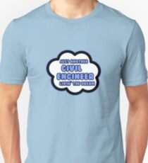Just Another Civil Engineer Livin' The Dream Unisex T-Shirt