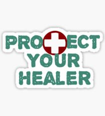 Protect your healer Sticker