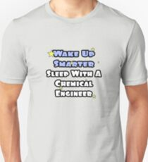 Wake Up Smarter, Sleep With A Chemical Engineer Unisex T-Shirt