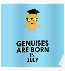 Genuises are born in JULY Rf947 Poster