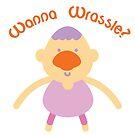 Wanna Wrassle? by mrbevill