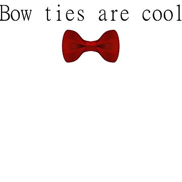 Bow Ties are Cool by carravase