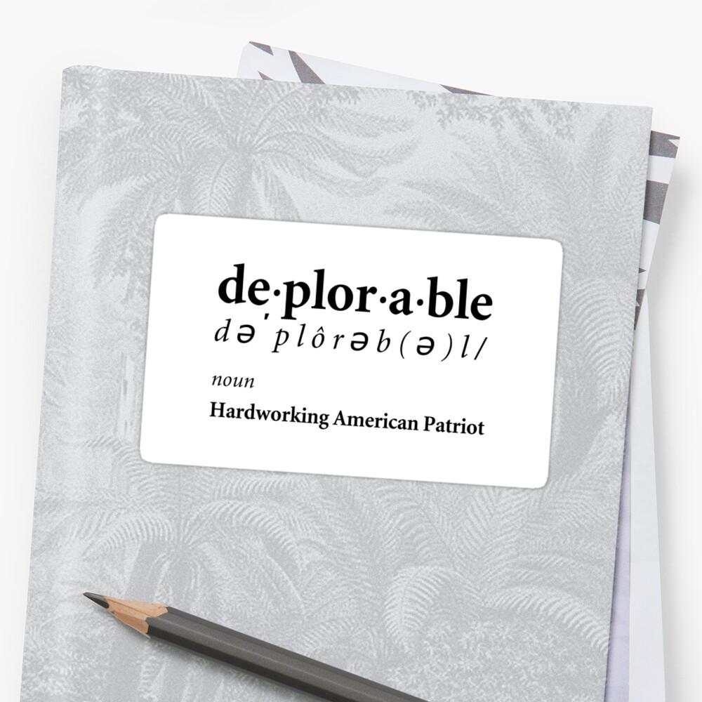 Deplorable Definition - Hardworking American Patriot Sticker