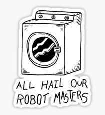 All Hail Our Robot Masters Sticker