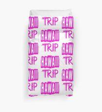 Hawaii Trip Duvet Cover