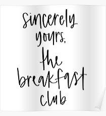 Mit freundlichen Grüßen, der Frühstücksclub Poster