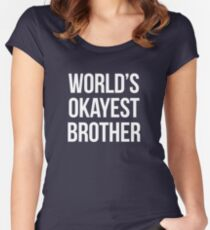 Worlds okayest brother - version 2 - white Women's Fitted Scoop T-Shirt