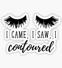 I Came I Saw I Contoured  Sticker