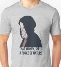 That Woman, she's a force of nature Unisex T-Shirt