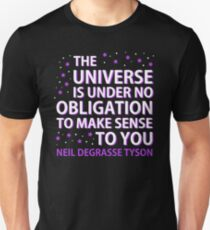 The Universe is under no obligation T-Shirt