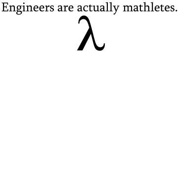 Engineers are Actually Mathletes by carravase