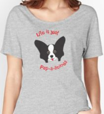 Life is just Pap-a-licious Women's Relaxed Fit T-Shirt
