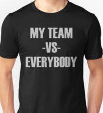 My Team vs Everybody Hip Hop Gang T-Shirt