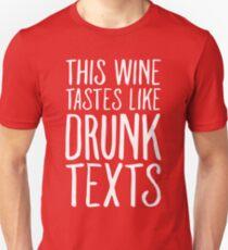 This Wine Tastes like Drunk Texts T-Shirt