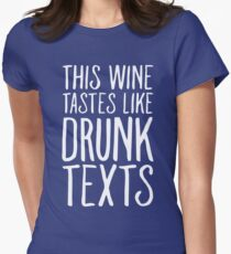 This Wine Tastes like Drunk Texts Womens Fitted T-Shirt