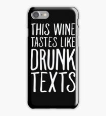 This Wine Tastes like Drunk Texts iPhone Case/Skin
