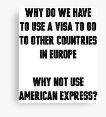 European Visa Canvas Print
