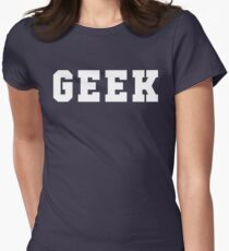 Geek ! Womens Fitted T-Shirt