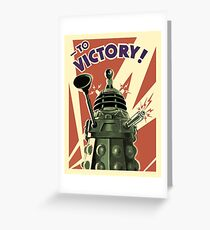 Doctor Who Dalek To Victory! Greeting Card