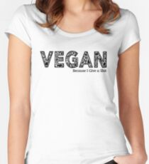 Vegan because i give a S*** Women's Fitted Scoop T-Shirt