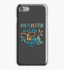 Life is better at the beach colorful iPhone Case/Skin