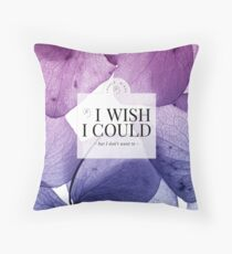 I wish I could but I don't want to (Lilac Flourish) Throw Pillow