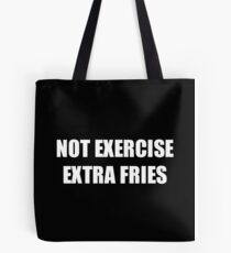 NOT EXERCISE EXTRA FRIES | Trendy Workout Foodie Tee | Dark Colors Tote Bag