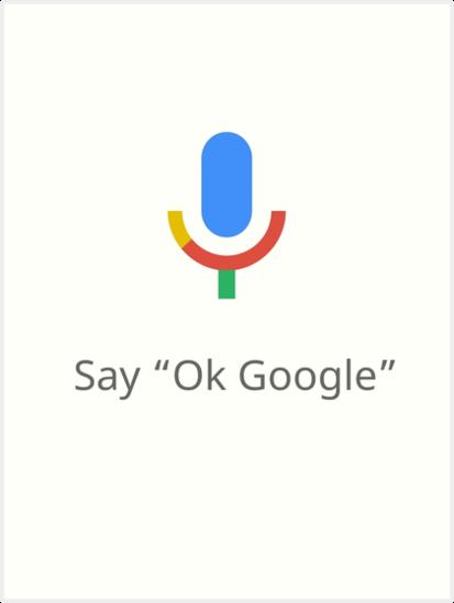 Say ok google art prints by artymoo redbubble say ok google by artymoo stopboris Images