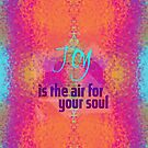 Joy is the air for your soul by Em B-)