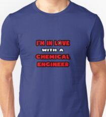 I'm In Love With A Chemical Engineer Unisex T-Shirt