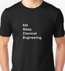 Eat. Sleep. Chemical Engineering. Unisex T-Shirt