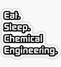 Eat. Sleep. Chemical Engineering. Sticker
