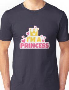 I'm a PRINCESS Unisex T-Shirt
