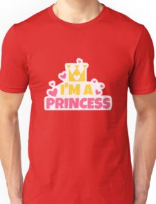 I'm a PRINCESS Unisex T-Shirt