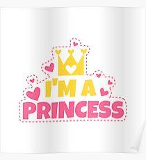 I'm a PRINCESS Poster