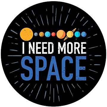 I need more space by abvandyne
