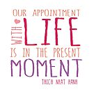 Our appointment with life is in the present moment - Color by jitterfly