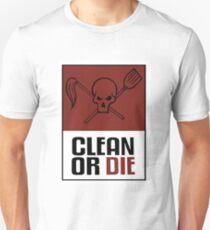 Clean or Die Unisex T-Shirt