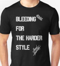 Bleeding for the harder style Unisex T-Shirt