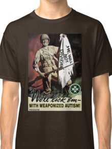 Weaponized Autism Classic T-Shirt