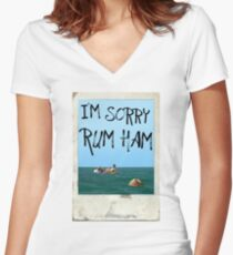"""I'm Sorry Rum Ham"" Always Sunny Quote  Women's Fitted V-Neck T-Shirt"