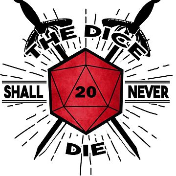 The Dice Shall Never Die by Kallistiae