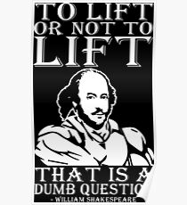 To Lift Or Not To Lift, That Is A Dumb Question Poster