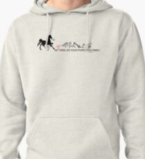 MY Crazy Horse ate Your Stupid Stick Family  Pullover Hoodie