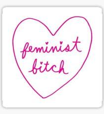 Feminist Bitch Sticker