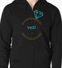 I said Yes! Zipped Hoodie