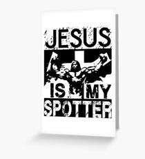 Jesus Is My Spotter Greeting Card